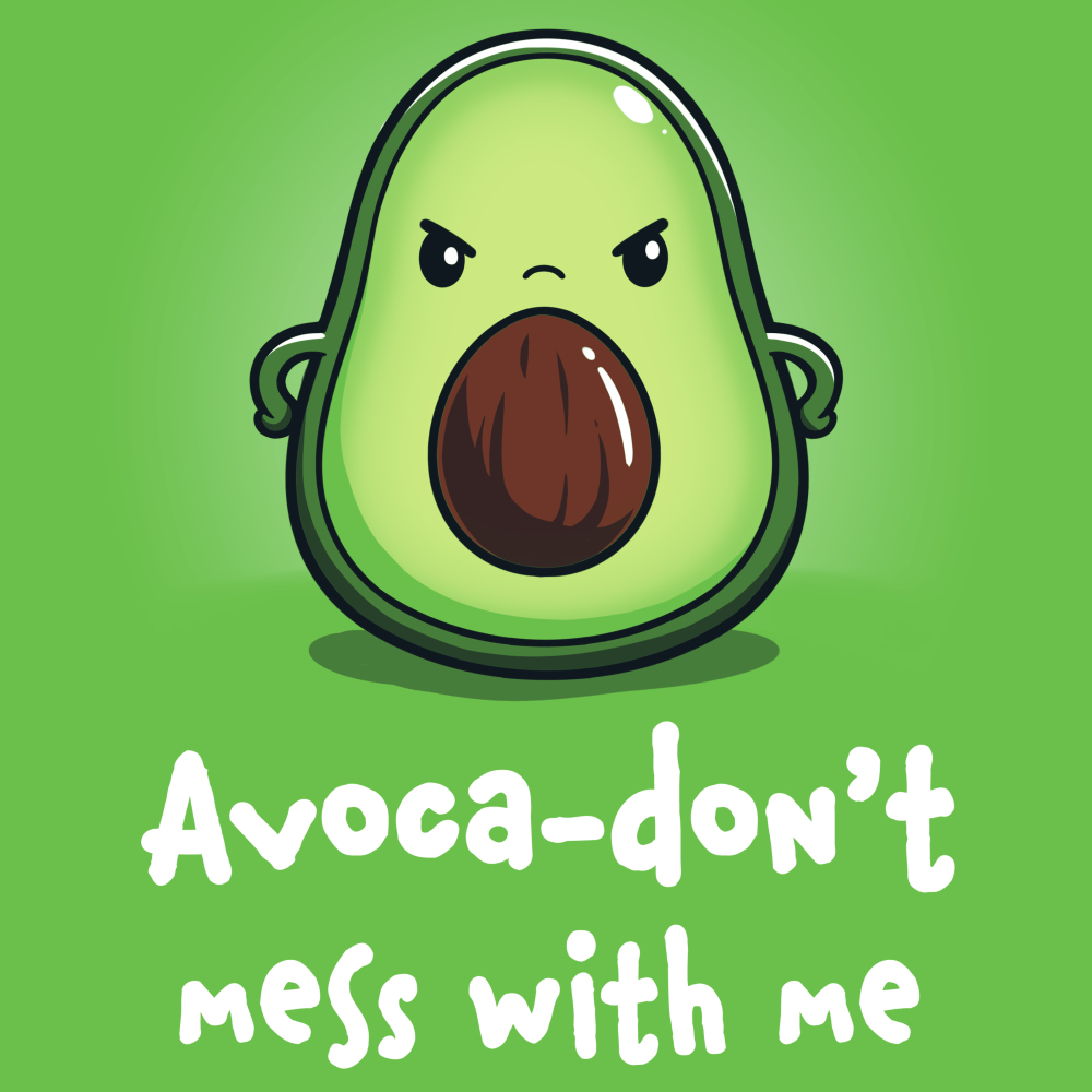 Avoca-don't Mess With Meapple green t-shirt featuring an angry avocado sliced in half with