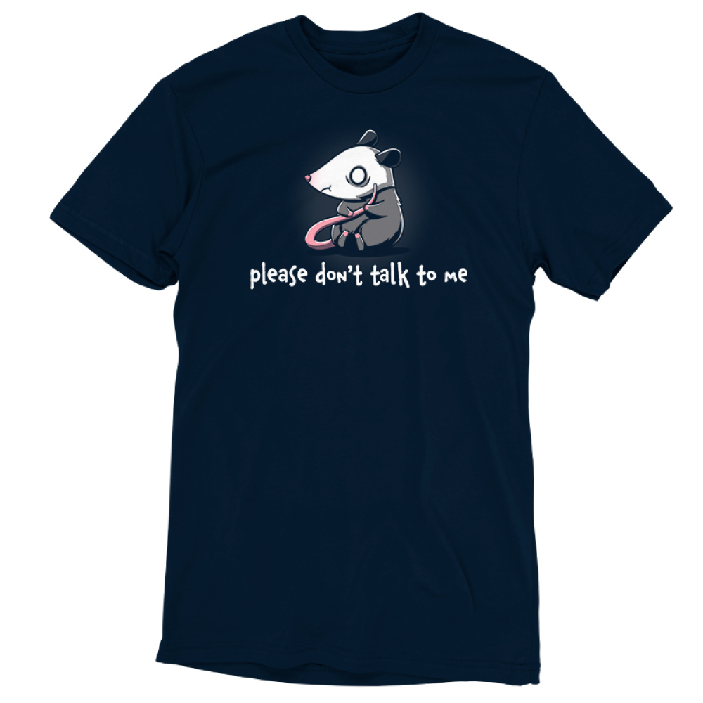 Please Don't Talk to Me t-shirt TeeTurtle navy t-shirt featuring an opossum sitting down looking scared with its tail in its hands