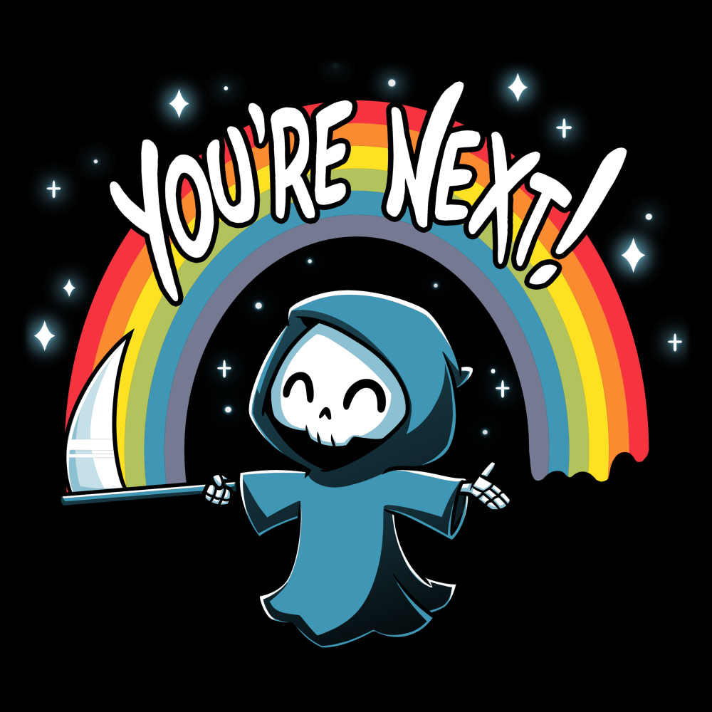 You're Next t-shirt TeeTurtle black t-shirt featuring a smiling grim reaper in his cloak holding out his scythe with a rainbow and sparkles behind him
