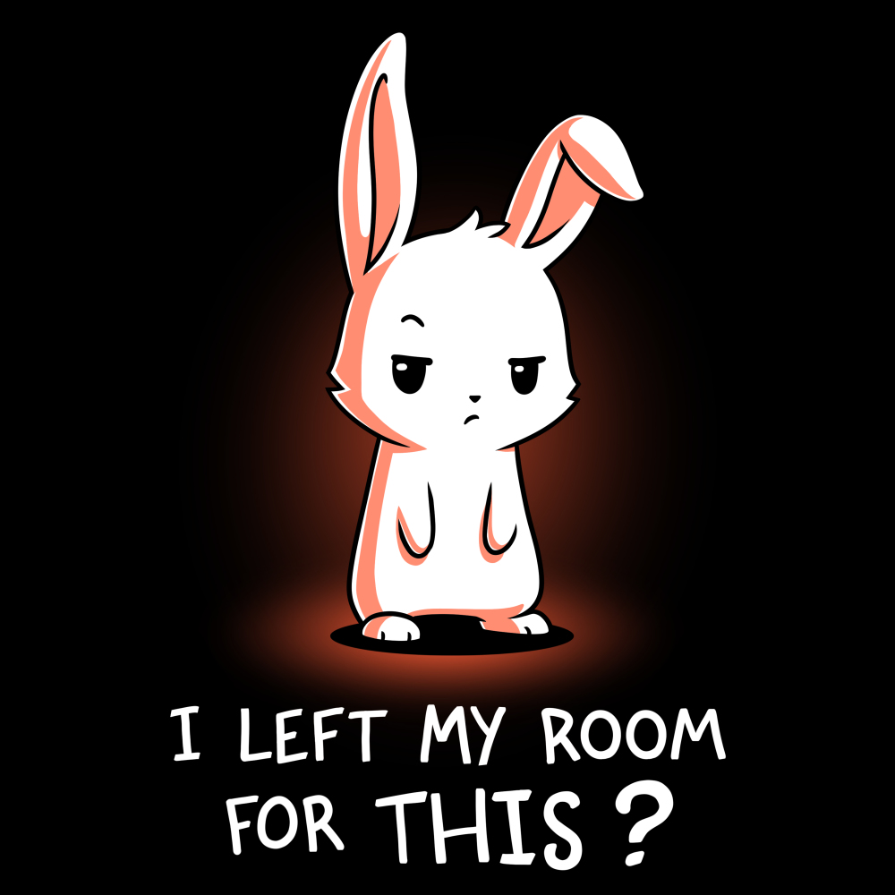 I Left My Room For This? t-shirt TeeTurtle black t-shirt featuring a white bunny looking unimpressed