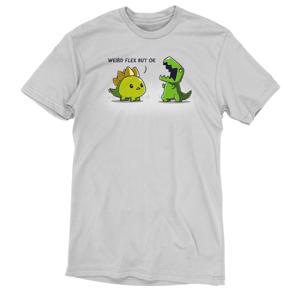 Weird Flex but Okay t-shirt TeeTurtle silver t-shirt featuring a stegosaurus staring at a t-rex flexing its arms and yelling