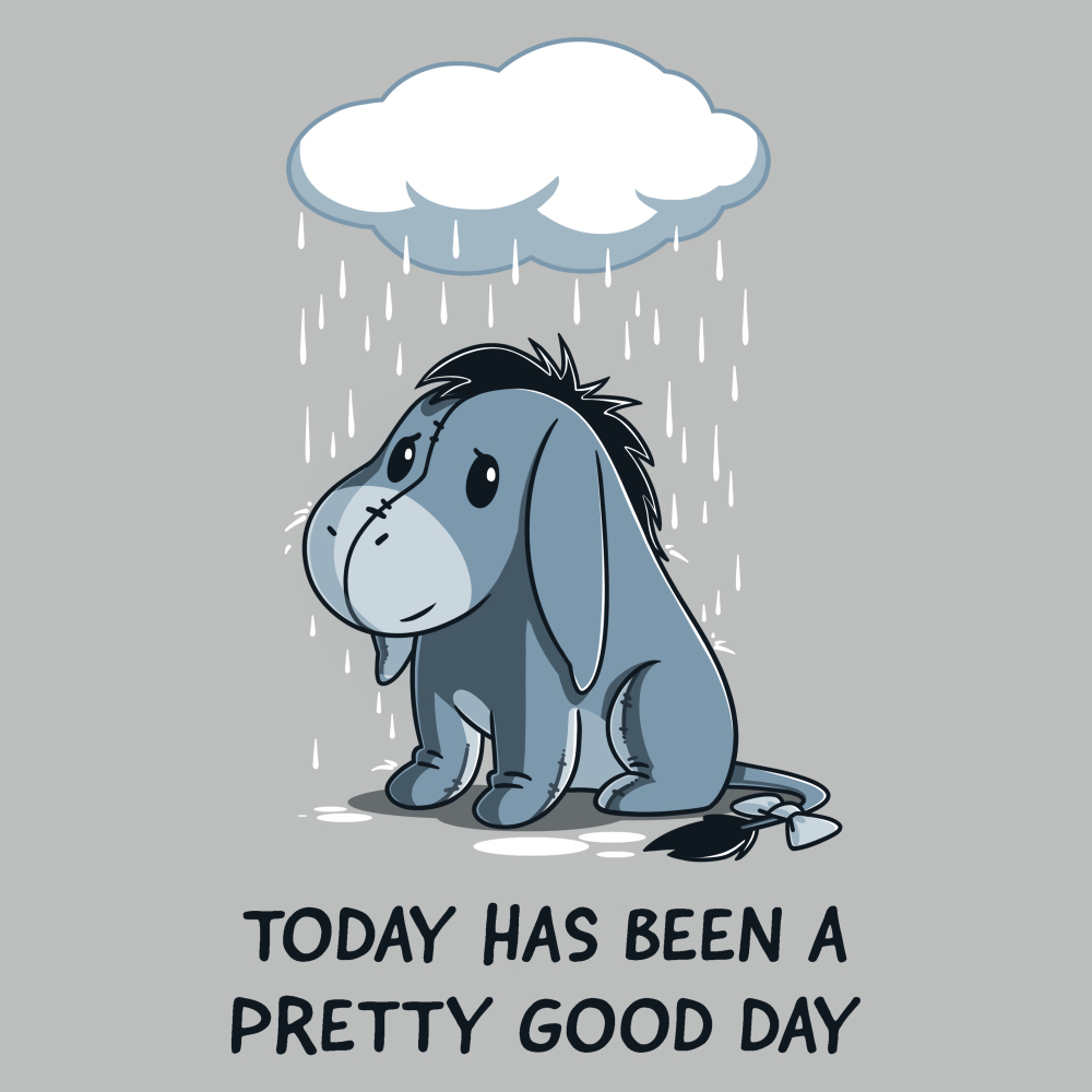 Today Has Been A Pretty Good Day tshirt officially licensed silver tshirt featuring Eeyore from Winnie the Pooh sitting under a rain cloud
