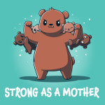 Strong as a Mother t-shirt TeeTurtle caribbean blue t-shirt featuring a mama brown bear with her arms up flexing with four baby cubs handing on her