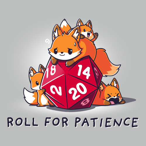Roll for Patience t-shirt TeeTurtle silver t-shirt featuring a fox looking warn out on top of a gaming dice with 3 baby foxes climbing all around