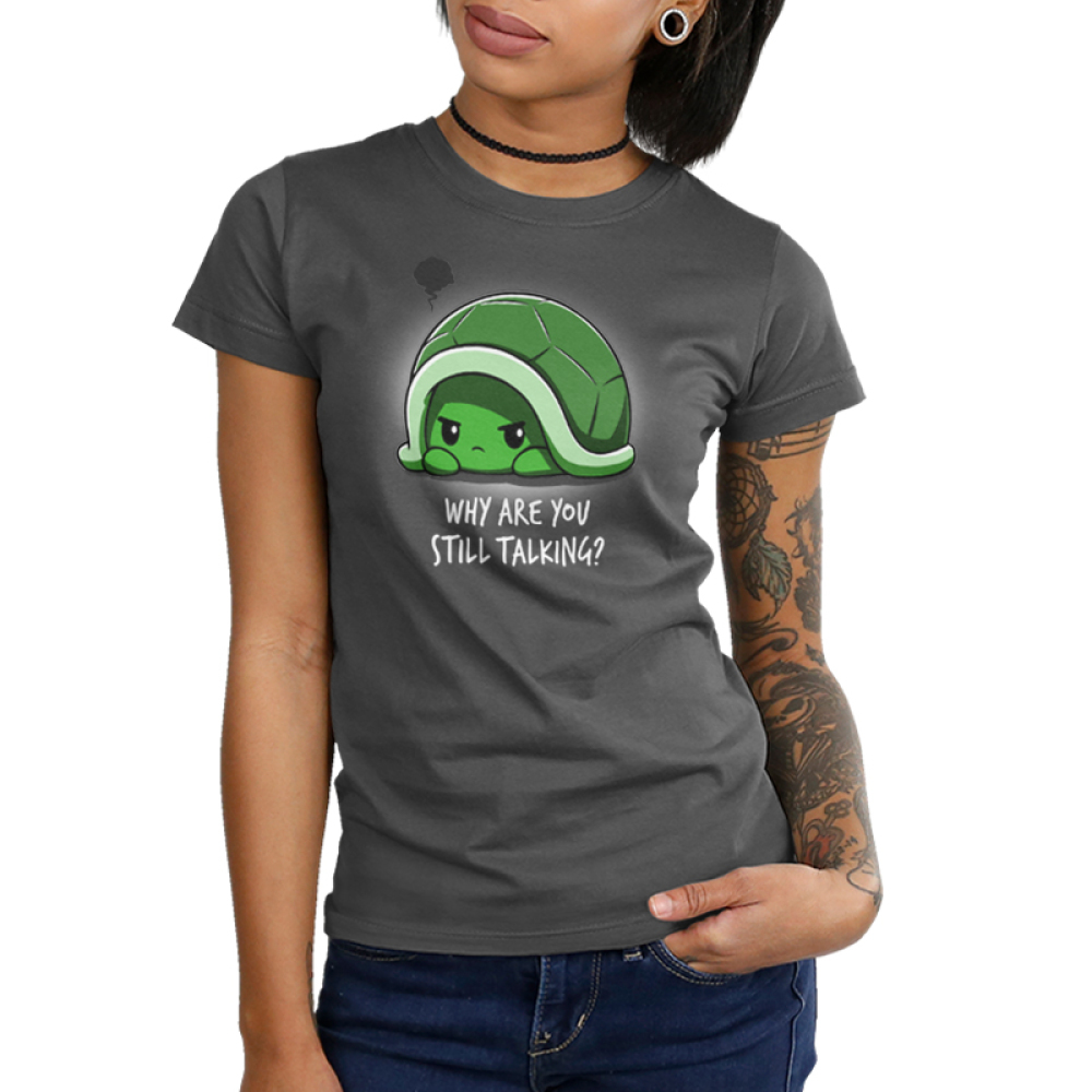Why Are You Still Talking Junior's t-shirt model TeeTurtle charcoal t-shirt featuring a turtle hiding in its green shell looking angry