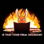 Is That Your Final Decision? t-shirt TeeTurtle black t-shirt featuring an evil looking bunny sitting behind a tabletop game board with papers and game rules next to him with a big fire behind him