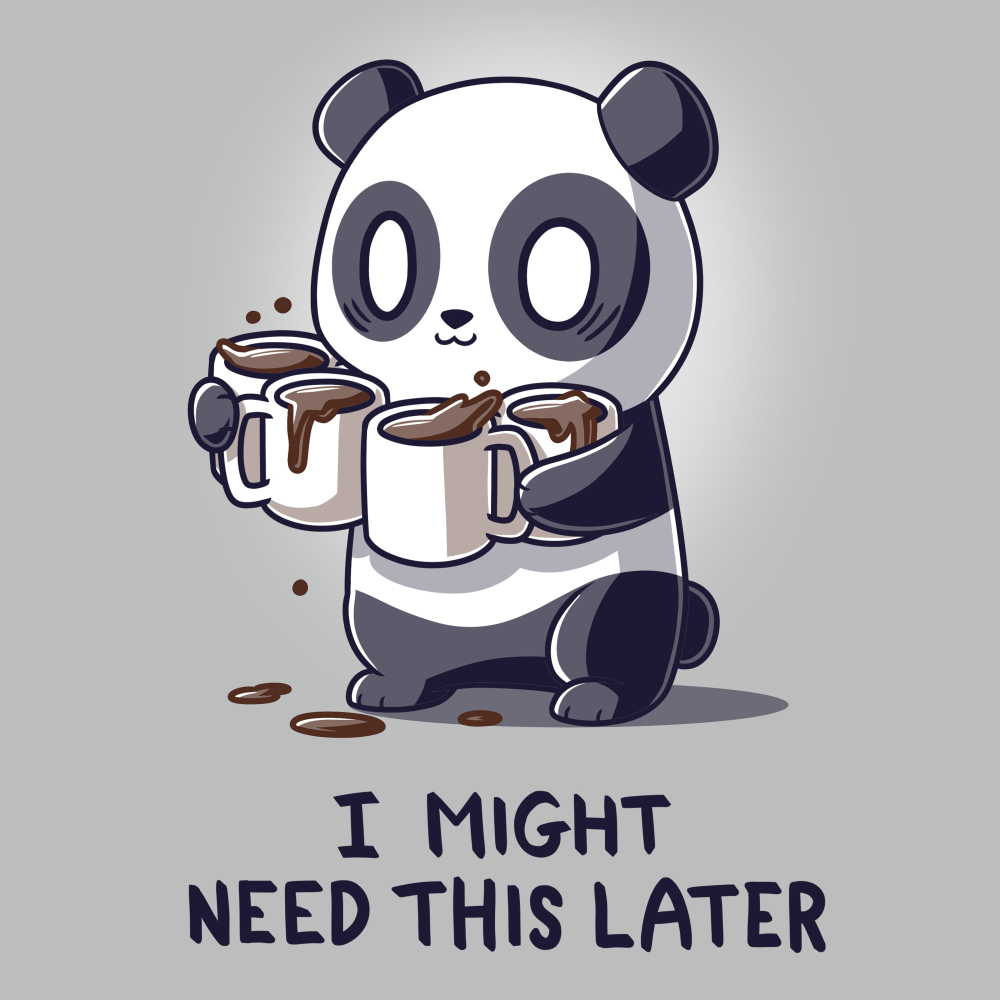 I Might Need This Later (Coffee) t-shirt TeeTurtle silver t-shirt featuring a wide-eyed panda giving a little smiling looking a bit panicked holding four cups of spilling coffee in its arms