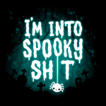 I'm Into Spooky Sh*t black tshirt