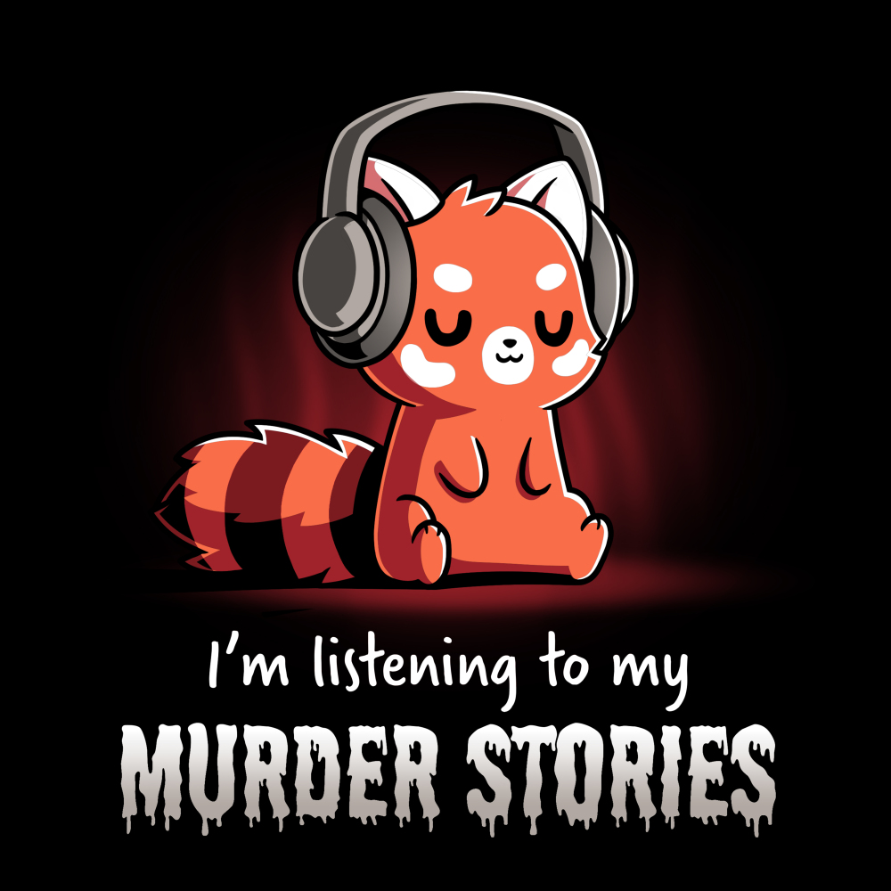 Murder stories black tshirt featuring a red panda listening to a podcast