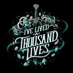 I've Lived A Thousand Lives t-shirt TeeTurtle