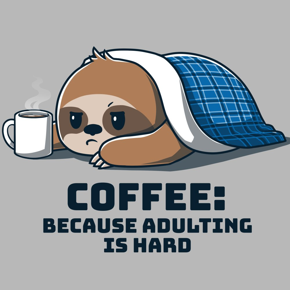 Adulting is Hard T-Shirt TeeTurtle Gray t-shirt with a sloth lying underneath a blanket holding on to a cup of coffee with shirt text