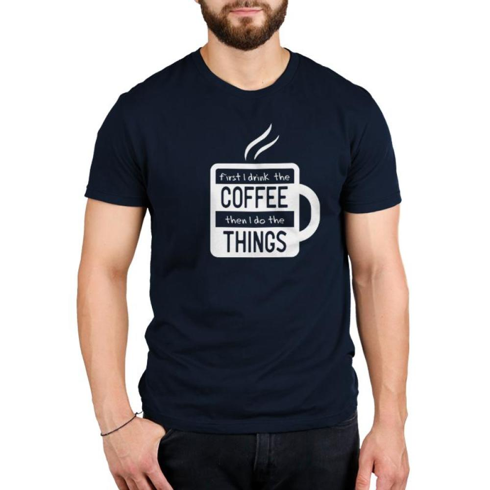 First I Drink The Coffee Standard T-Shirt Model TeeTurtle