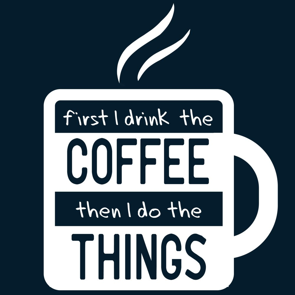 First I Drink The Coffee T-Shirt TeeTurtle