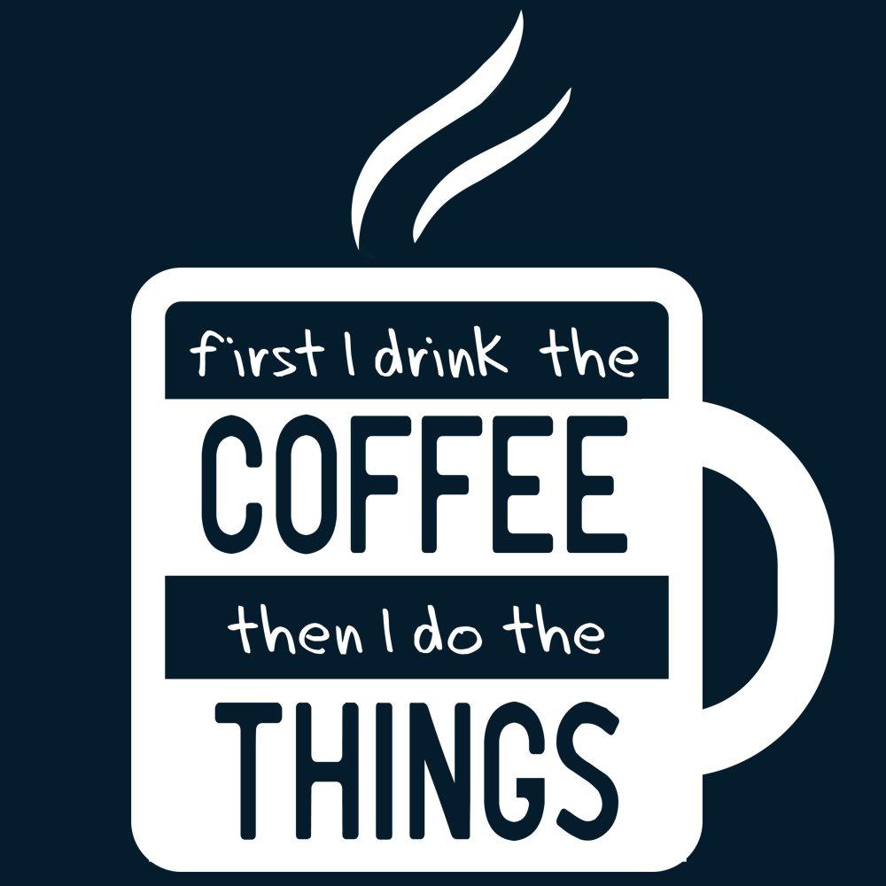 1ba0a3629 First I Drink The Coffee | Funny, cute & nerdy shirts - TeeTurtle