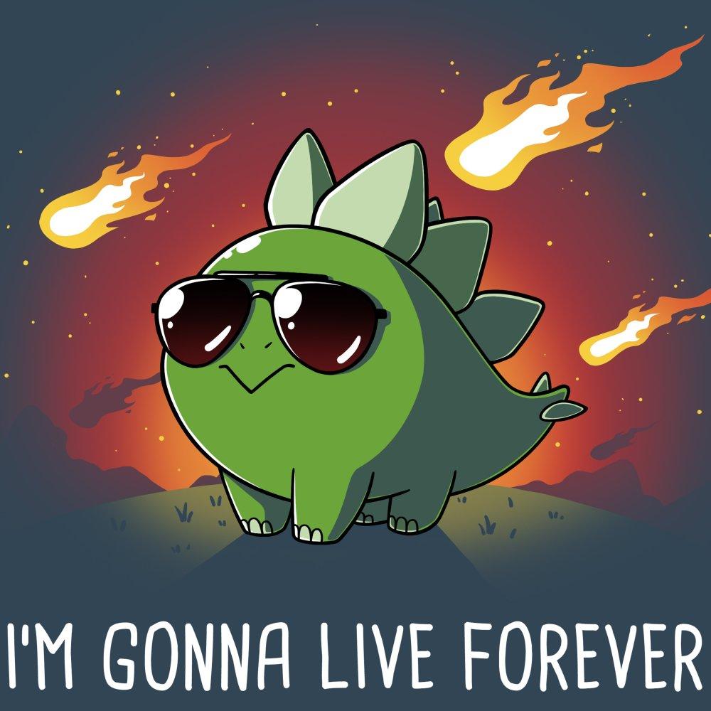 I'm Gonna Live Forever T-Shirt TeeTurtle
