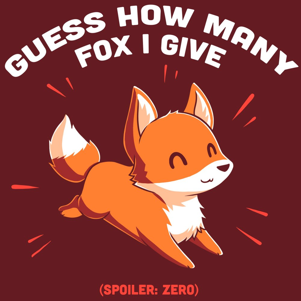 e56185233 Guess How Many Fox I Give   Funny, cute & nerdy shirts - TeeTurtle