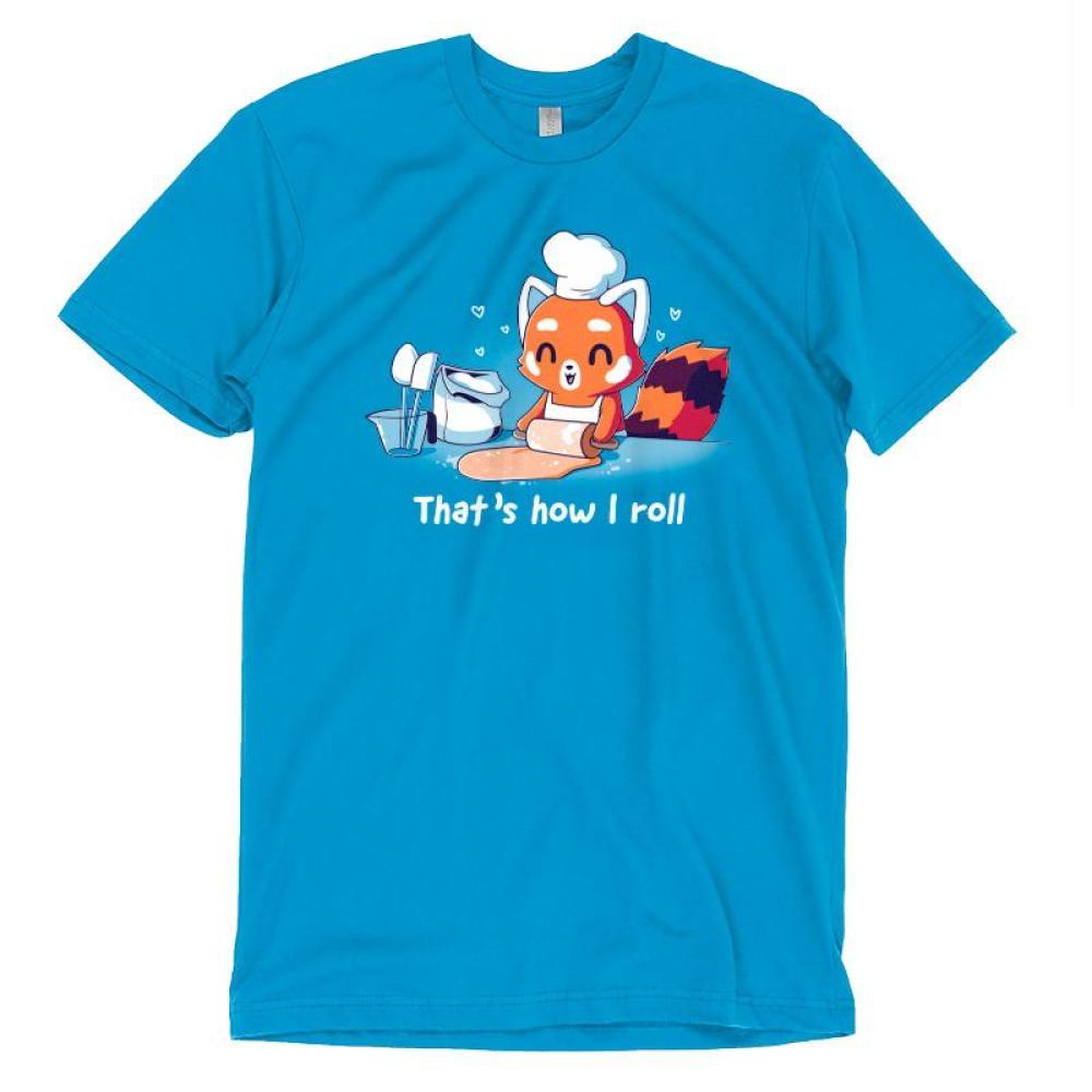 That's How I Roll T-Shirt TeeTurtle