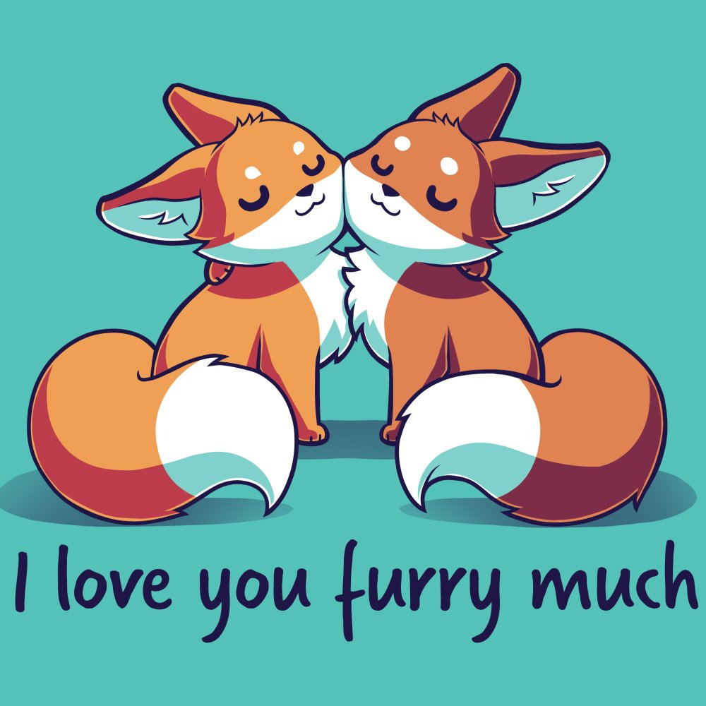 I Love You Furry Much | Funny, cute & nerdy shirts