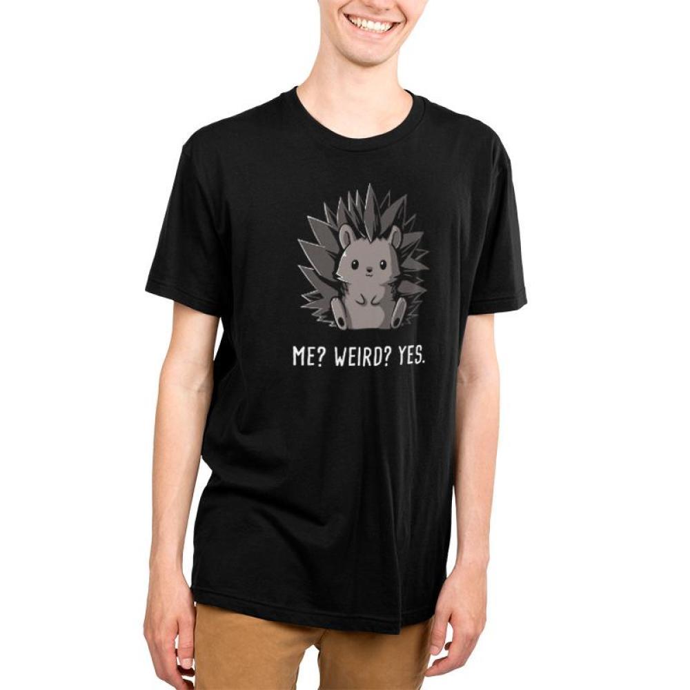 76128e169 Me? Weird? Yes. | Funny, cute & nerdy shirts - TeeTurtle