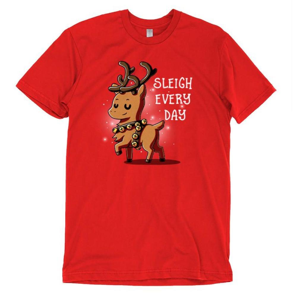 Sleigh Every Day T-Shirt TeeTurtle