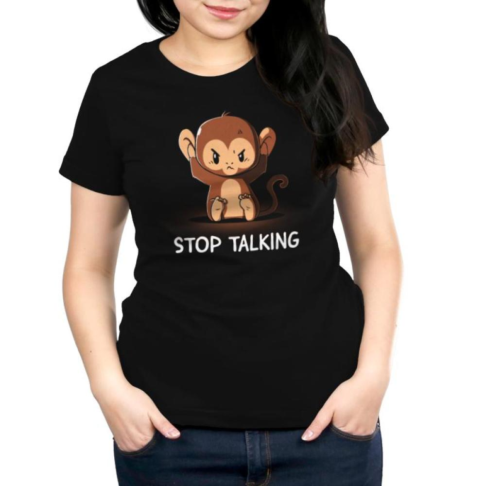 Stop Talking Women's T-shirt Model TeeTurtle black t-shirt featuring an angry monkey covering his ears with shirt text