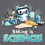 Baking is Science! T-Shirt TeeTurtle