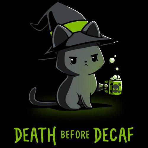 2f78ee17 Death Before Decaf T-Shirt TeeTurtle