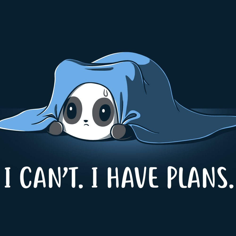 I Can't. I Have Plans. T-Shirt TeeTurtle