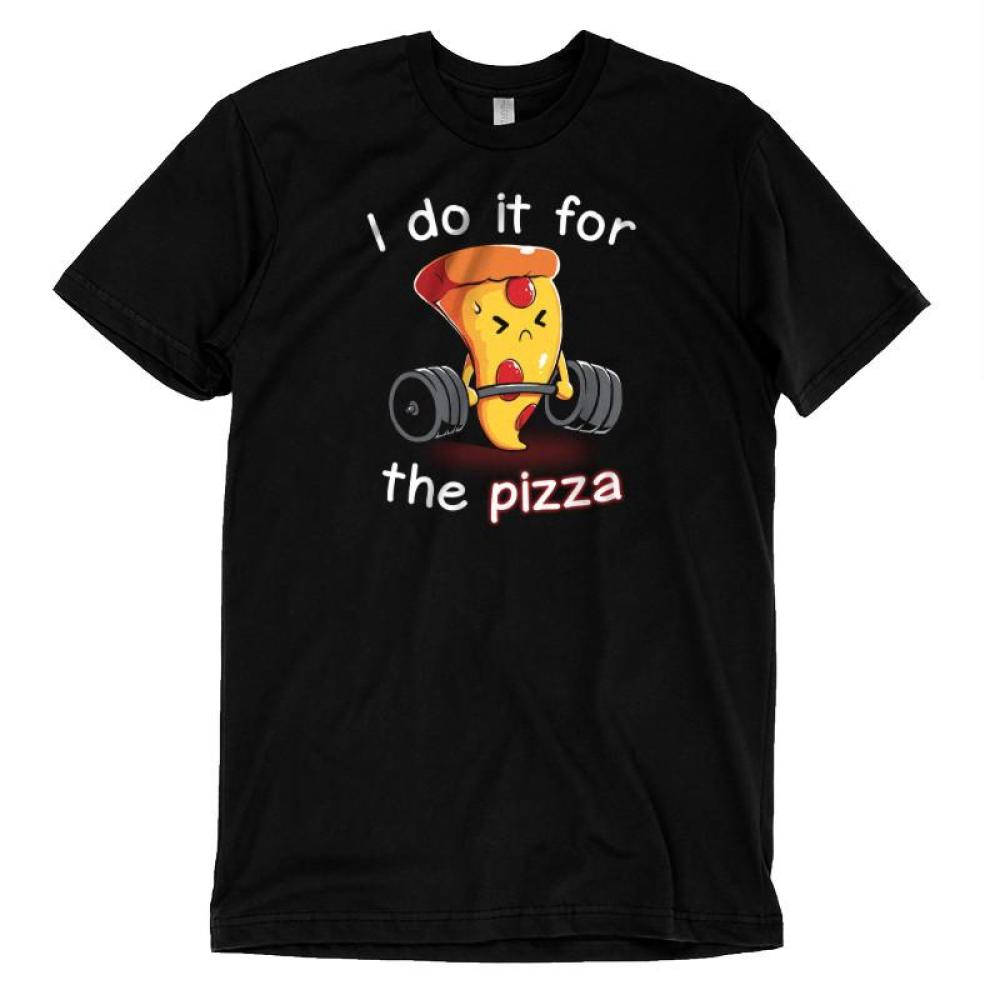 I Do It For the Pizza T-Shirt TeeTurtle