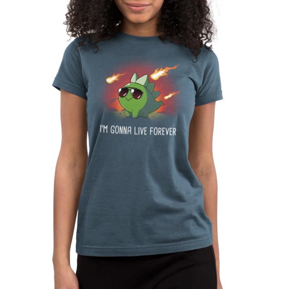 I'm Gonna Live Forever Juniors T-Shirt TeeTurtle