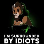 I'm Surrounded By Idiots T-Shirt Disney TeeTurtle