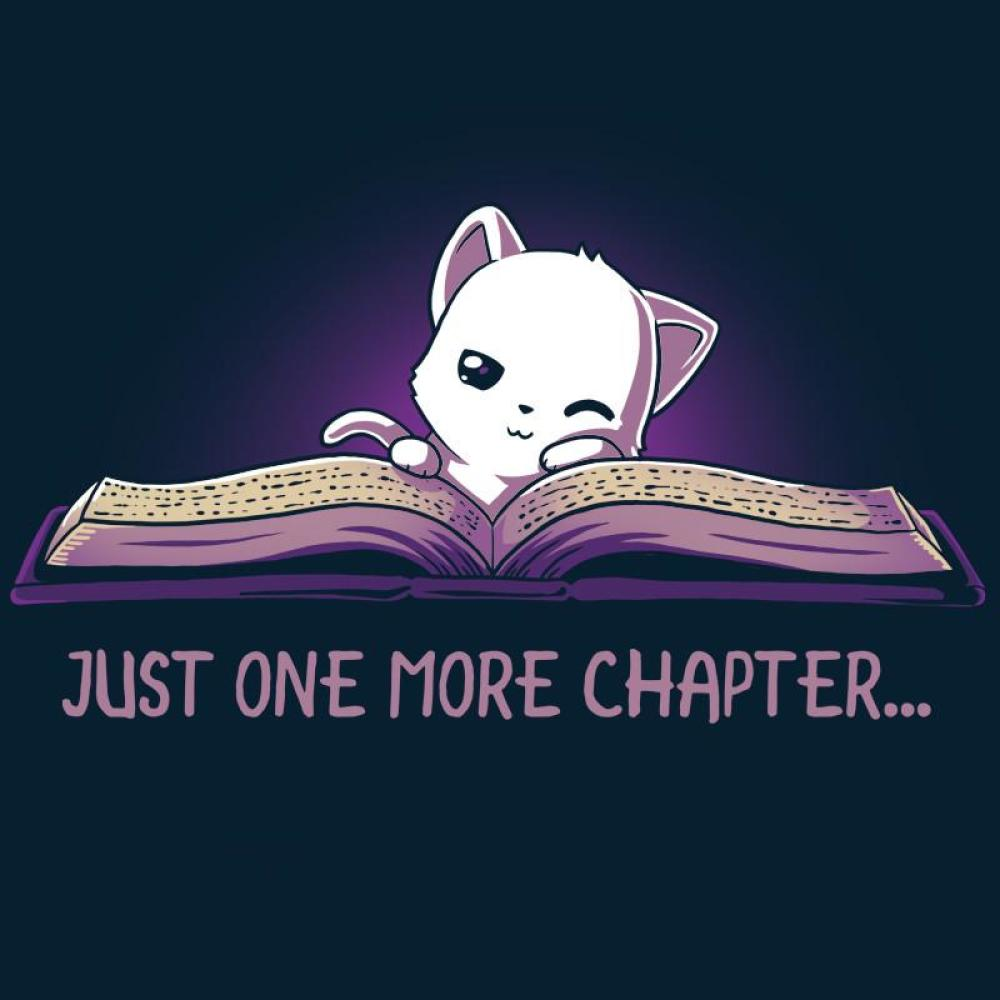 Just One More Chapter Funny Cute Amp Nerdy Shirts Teeturtle