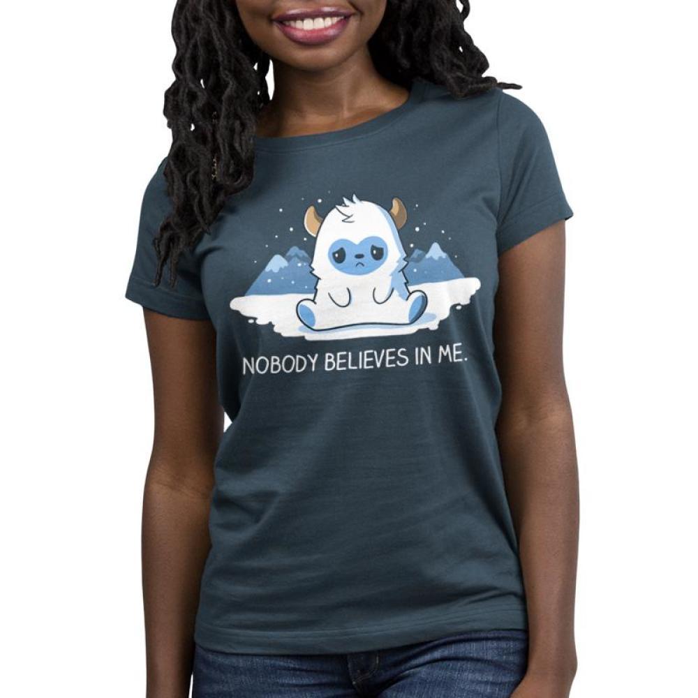 No One Believes In Me Women's T-Shirt Model TeeTurtle