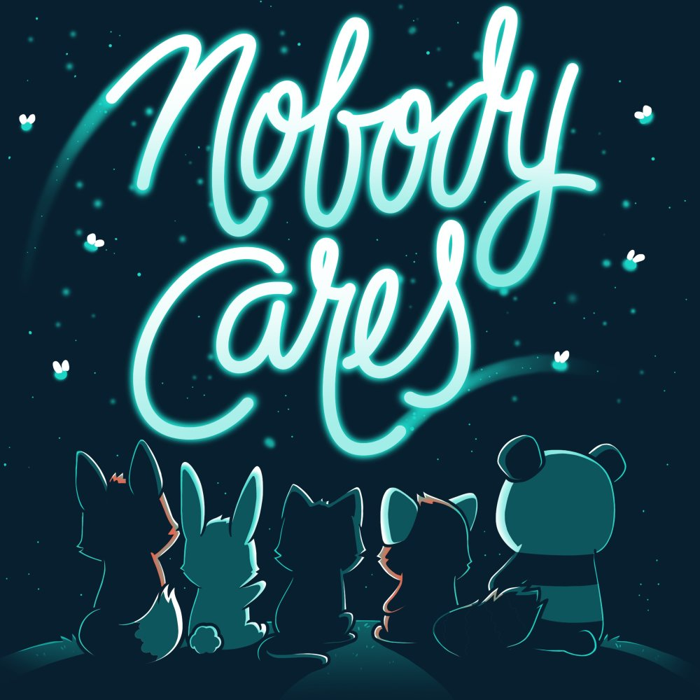 Nobody Cares T-Shirt TeeTurtle