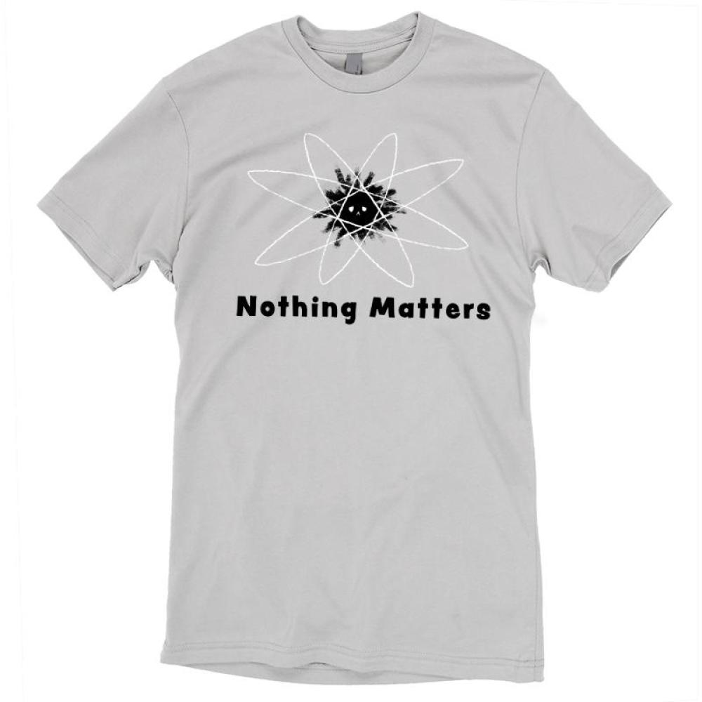 Nothing Matters T-Shirt TeeTurtle