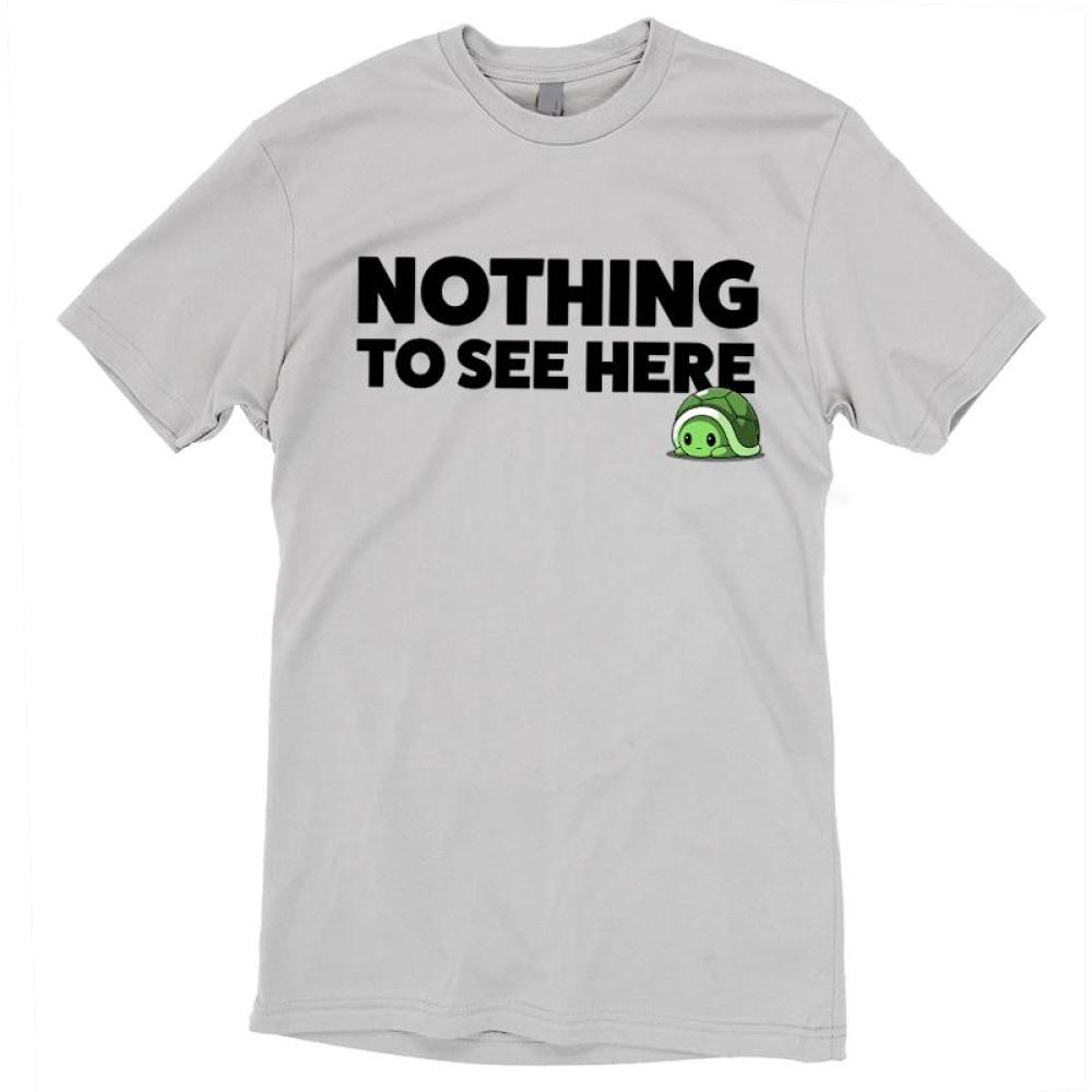 Nothing To See Here T-Shirt TeeTurtle