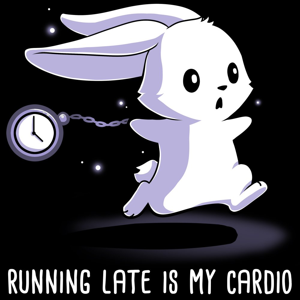 Running Late Is My Cardio T-Shirt TeeTurtle