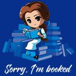 Sorry, I'm Booked (Belle) T-Shirt Disney TeeTurtle
