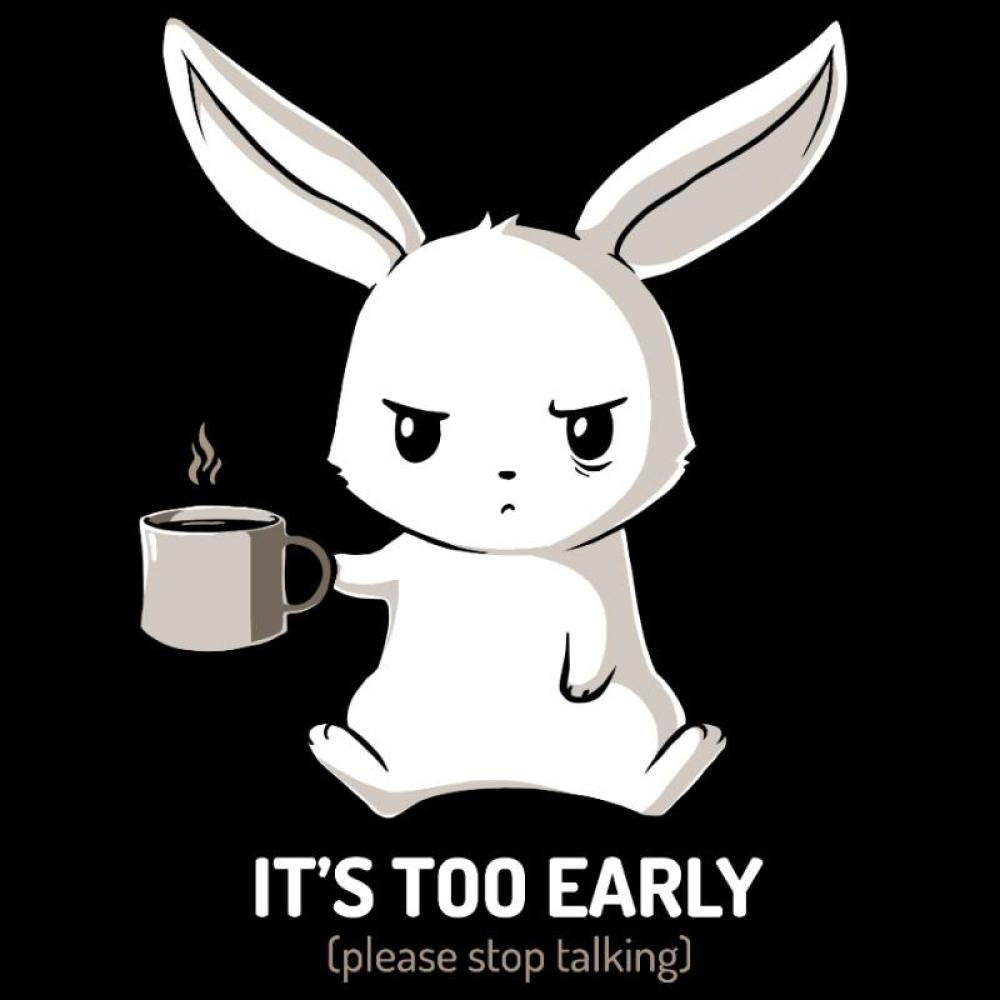Too Early (Black) shirt TeeTurtle